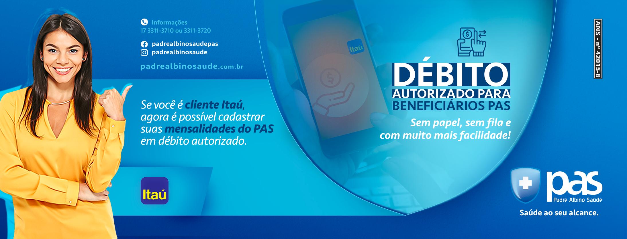 Se você é cliente Itaú, agora é possível cadastrar suas mensalidades do PAS em débito autorizado. Sem papel, sem fila e com mais facilidade.